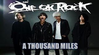 ONE OK ROCK - A Thousand Miles