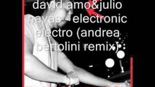 david amo&julio navas - electronic electro(andrea bertolini)