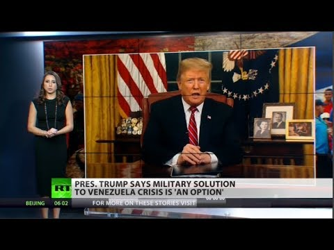 Trump Still Considering Military Intervention in Venezuela