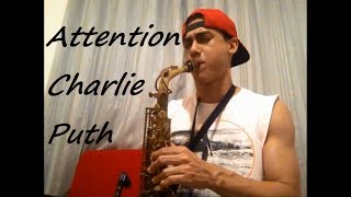 Charlie Puth - Attention - Sax Cover