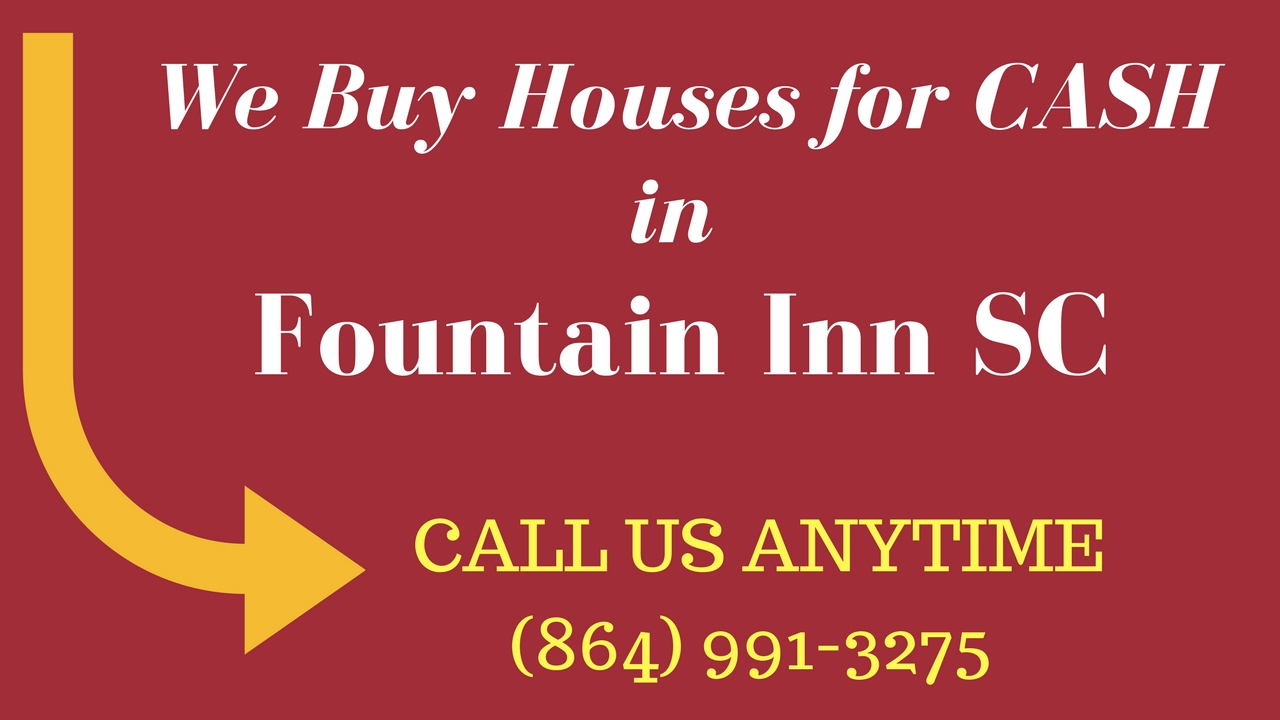 How to Sell Your House for CASH, Fountain Inn SC (864) 991-3275