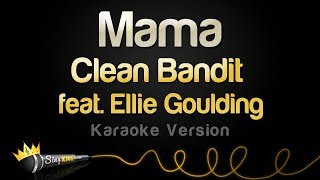 Clean Bandit feat. Ellie Goulding - Mama (Karaoke Version) Video