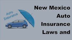 New Mexico Auto Insurance Laws and Driver Requirements - 2017 Auto Insurance Laws