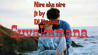 Suvakamana timi lai new song 2018 nire aka nire ft by DJ Neshan
