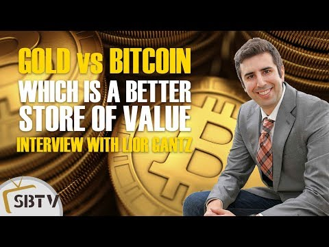 Lior Gantz: Which is a Better Store of Value: Gold or Bitcoin?