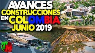 Construcciones en Colombia   Avances Junio de 2019