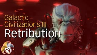 GalCiv3 RETRIBUTION ~ 00 Series Introduction and a Rant or Two