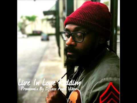 Live In Love Riddim Mix Feat. Peetah Morgan, Tarrus Riley, Alaine, Gyptian (June Refix 2017)