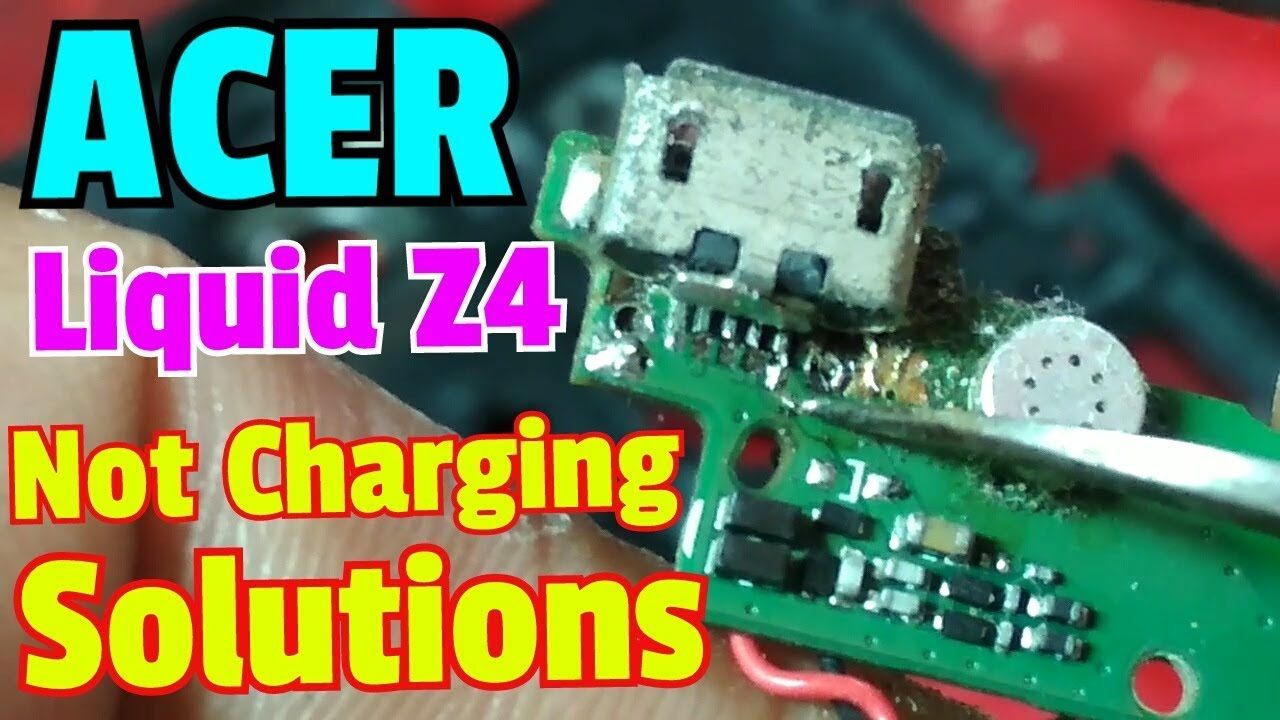 Acer Liquid Z4 Not Charging Solutions Youtube