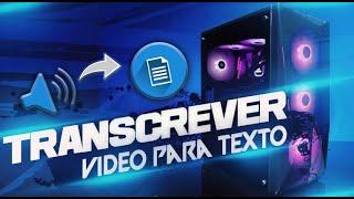 2 FORMAS EFICAZES de COMO TRANSCREVER ARQUIVOS de VIDEO para TEXTO (100% FUNCIONAL)