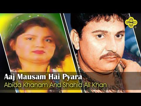Abida Khanam, Shahid Ali Khan - Aaj Mausam Hai Pyara - Pakistani Regional Song
