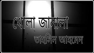 Gambar cover Khola Janala || Tahsin Ahmed || With Lyrics || Full song