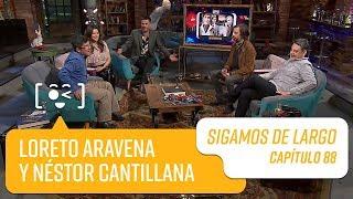 Capítulo 89: Loreto Aravena y Néstor Cantillana   Sigamos de Largo
