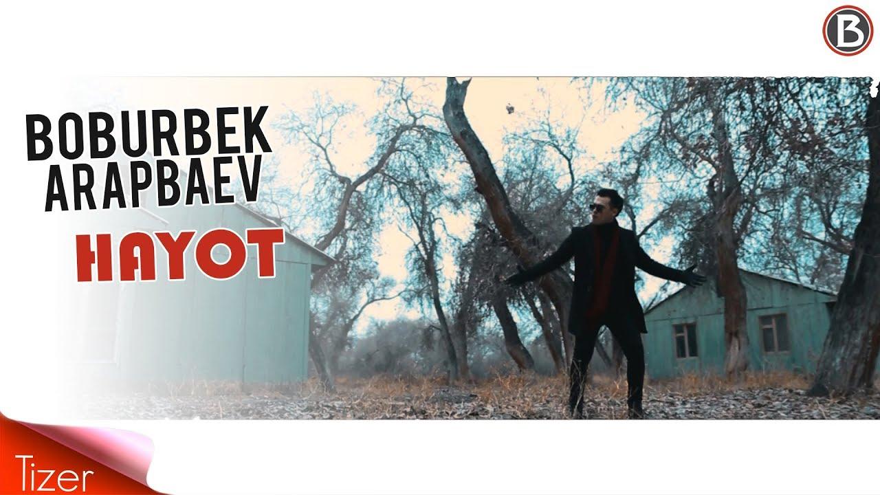 Boburbek Arapbaev - Hayot (Treyler)