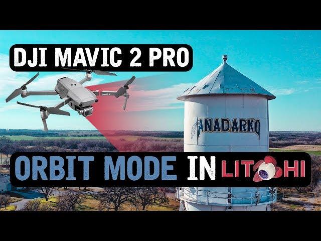 DJI Mavic 2 Pro / ORBIT Mode in LITCHI (Tutorial)