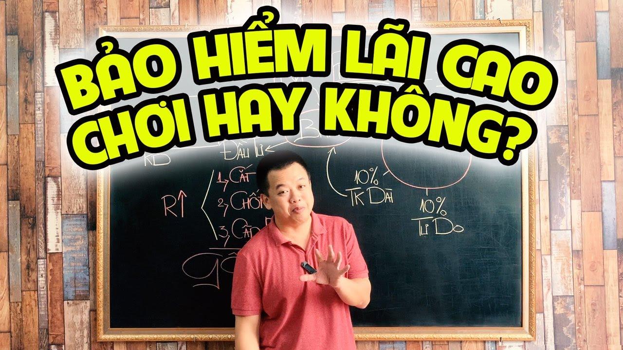 """Hot:""""Có nên mua bảo hiểm nhân thọ đầu tư sinh lãi cao?"""" - Trần Việt MB"""