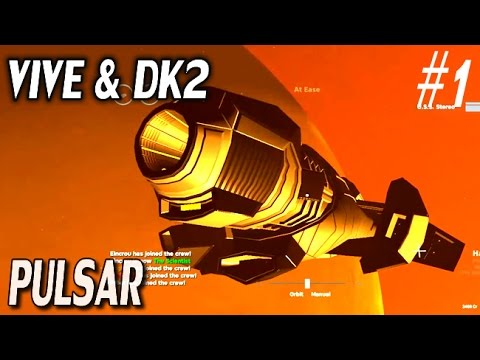 HTC VIVE & Oculus DK2 - PULSAR: Lost Colony #1