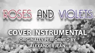 Roses and Violets (Cover Instrumental) [In the Style of Alexander Jean]