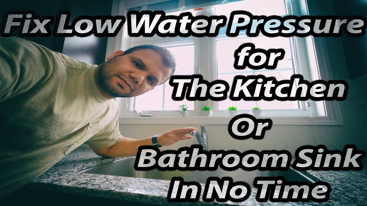 How To Fix Low Or No Water Pressure For The Kitchen Or Bathroom Faucet In No Time Youtube