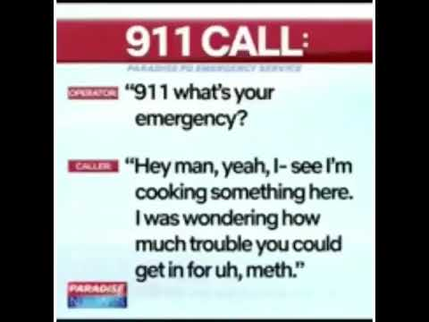 Weird 911 Call Man Calls Cops About Cooking Meth
