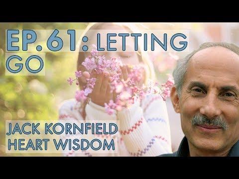 Jack Kornfield – Ep. 61 – Letting Go