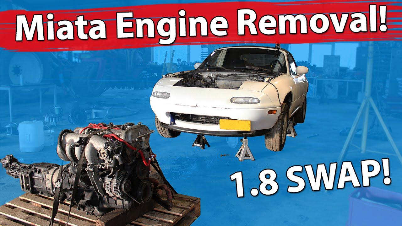 Miata Engine Removal - Bye Bye 1.6.. Hi 1.8 Engine Swap! - YouTube