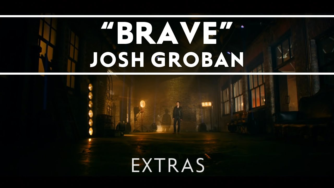 Josh groban brave