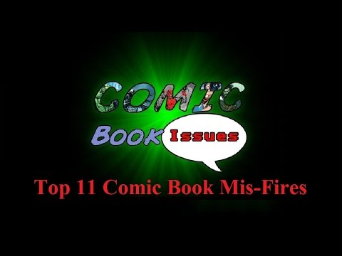 Comic Book Issues - Top 11 Mis-Fires