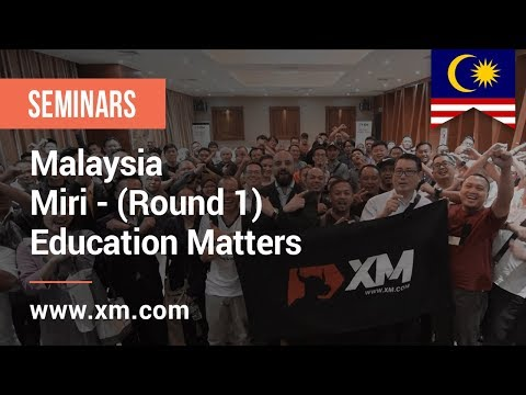 XM.COM - April 2019 -  Seminar Miri (Round 1) - Education Matters