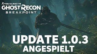 Ghost Recon Breakpoint   UPDATE 1.0.3   Angespielt   Breakpoint-Talk
