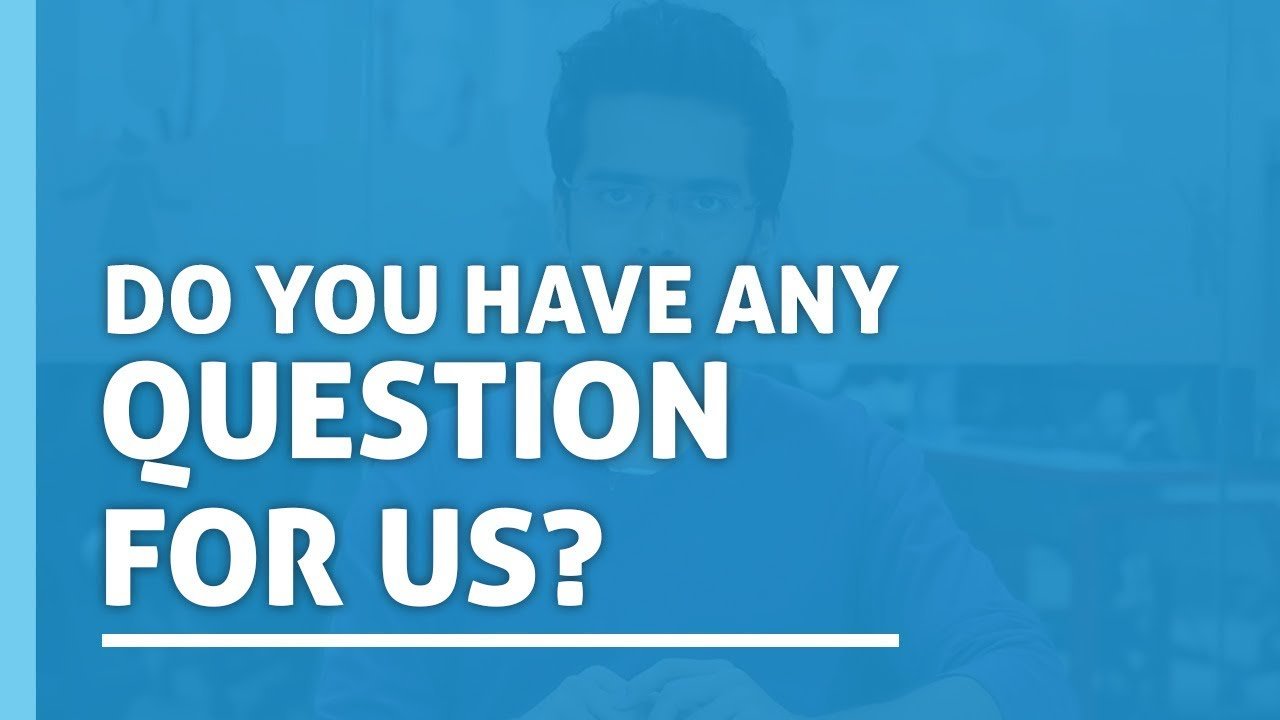 questions to ask in an interview interview tips do you have any questions for us - Is There Any Questions You Would Like To Ask Us Interview Question