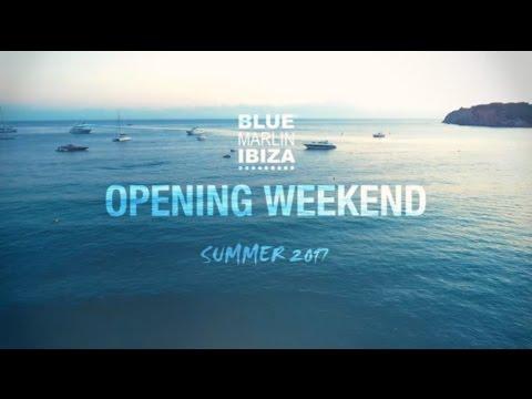 BLUE MARLIN IBIZA OPENING WEEKEND 2017