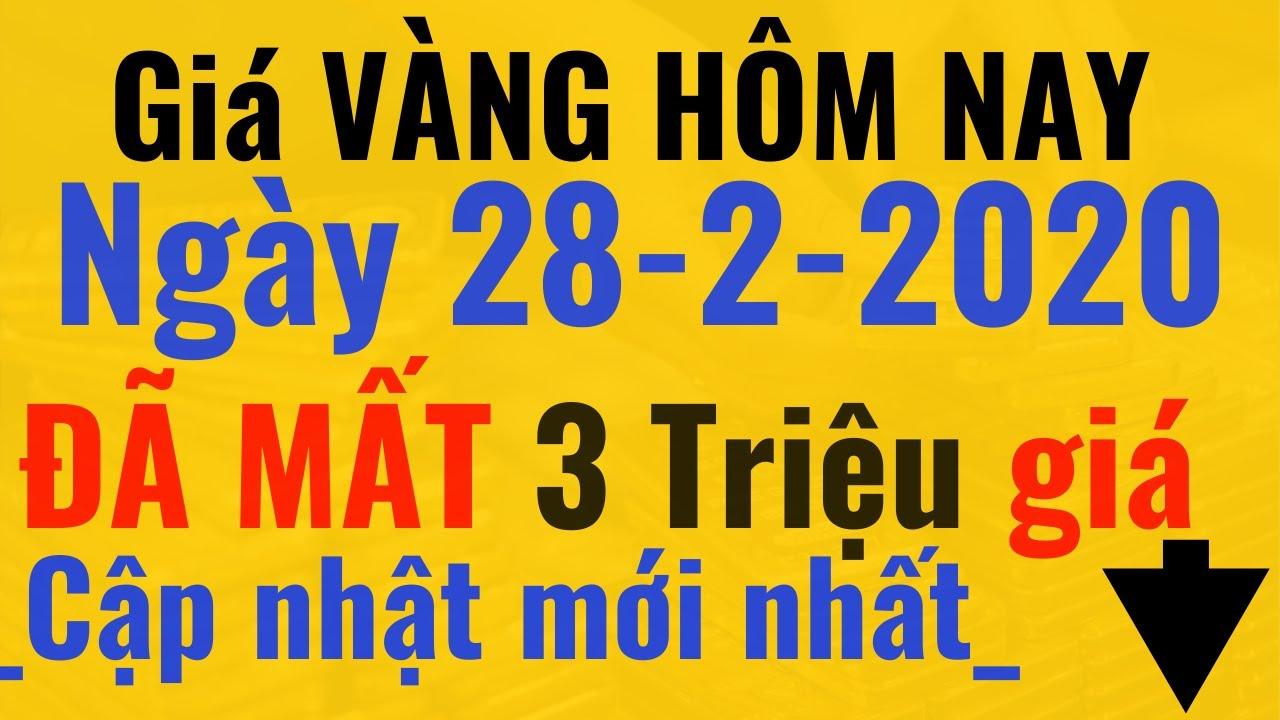 Giá VÀNG Hôm Nay ngày 28/2/2020 Đã MẤT 3 Triệu vì giá giảm từ 24/2 đến nay