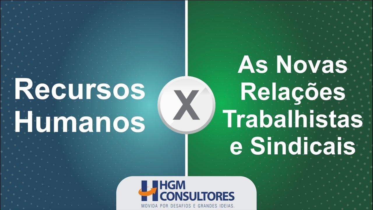 Recursos Humanos x As Novas Relações Trabalhistas e Sindicais