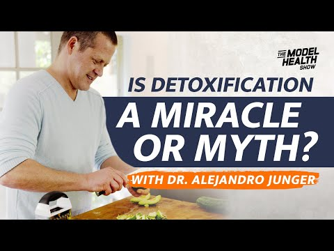 Is Detoxification A Miracle Or Myth? - With Guest Dr. Alejandro Junger