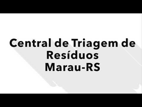 Conheça a central de triagem de resíduos sólidos - Marau RS