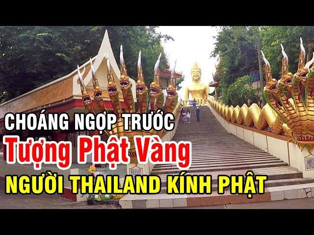 CHOÁNG NGỢP TRƯỚC TƯỢNG PHẬT VÀNG NGƯỜI THAILAND PATTAYA KÍNH PHẬT