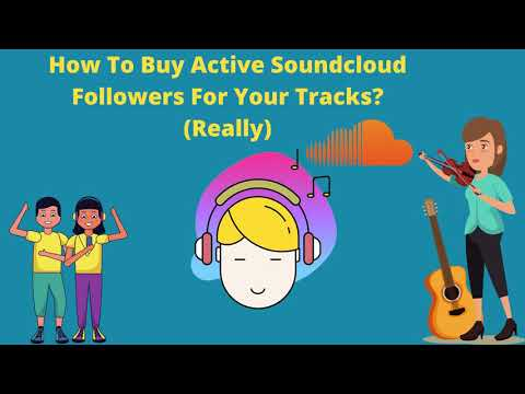 How To Buy Active Soundcloud Followers For Your Tracks? (Really)