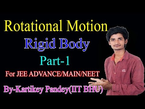 "Rotational Motion || Concept of Rigid body || For IIT JEE/NEET  ""By-Kartikey Pandey(IIT BHU)"""