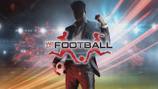 We are football - international teaser
