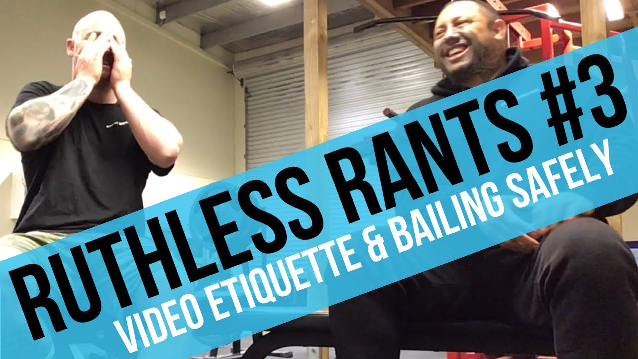 Ruthless Rants #3 - Video Etiquette & Bailing Safely