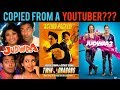 EP 40 |  JUDWAA COPIED!! Judwaa 2 TRAILER SCENE COPIED FROM THIS YOUTUBER!! COPIED BOLLYWOOD MOVIES!