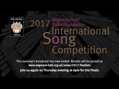 Semi-Finals - Wigmore Hall/Kohn Foundation International Song Competition 2017