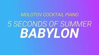 Babylon - 5 Seconds of Summer cover by Molotov Cocktail Piano