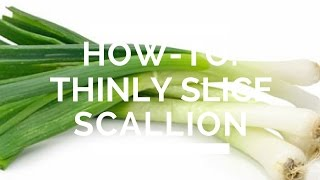 How-To: Thinly Slice Scallion