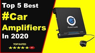 Top 5 Best Car Amplifiers in 2020 (Buying Guide)