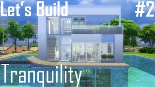 The Sims 4 Let's Build Tranquility Part 2