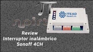 Review Sonoff 4CH, un interruptor inalámbrico y programable económico