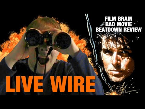 Bad Movie Beatdown: Live Wire (REVIEW)