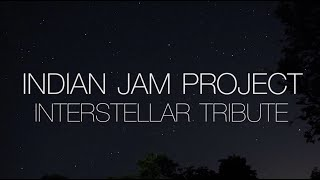 Interstellar Theme Music Tribute  Tushar Lall  The Indian Jam Project